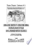 Libéralisme chrétien et catholicisme libéral en Espagne, France et Italie dans la première moitié du XIXè siècle