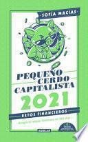 Libro Agenda: Pequeño Cerdo Capitalista. Retos Financieros 2021; Cambia Tus Finanzas Personales, Transforma Tu Vida / Build Capital with Your Own Personal P