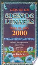 Libro De Los Signos Lunares Para El Ano 2000 Y Almanaque De Jardineria