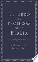 Libro de Promesas de La Biblia: Mil Promesas de La Palabra de D-OS