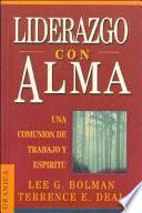 Liderazgo Con Alma: un Viaje Del Alma Fuera de lo Comun