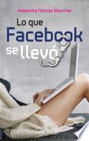 Lo que Facebook se llevó