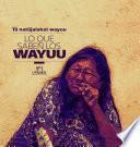 Lo que saben los Wayuu=Tü natüjalakat Wayuu