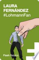 #LohmannFan (Flash Relatos)