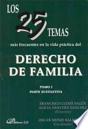 Los 25 temas mas frecuentes en la vida practica del derecho de familia / The 25 most common themes in the lives of family law practice