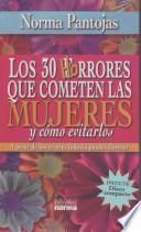 Los 30 horrores que cometemos las mujeres y como evitarlos / 30 Horrible Mistakes That Women Make and How to Avoid Them