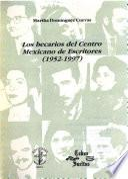 Los becarios del Centro Mexicano de Escritores (1952-1997)