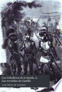 Los Caballeros de la banda, ó, Las revueltas de Castilla