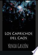 LOS CAPRICHOS DEL CAOS