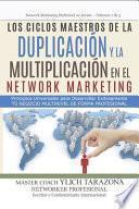 Los Ciclos Maestros de la DUPLICACIÓN y la MULTIPLICACIÓN en el NETWORK MARKETING