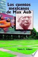 Los cuentos mexicanos de Max Aub