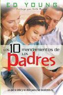 Los Diez Mandamientos De Los Padres / the Ten Orders of the Parents