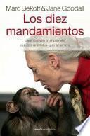 Los diez mandamientos : para compartir el planeta con los animales que amamos