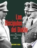 Los Discípulos del Diablo. El círculo íntimo de Hitler