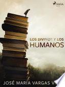 Los divinos y los humanos