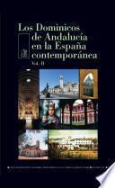 Los Dominicos de Andalucía en la España contemporánea