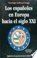 Los españoles en Europa hacia el siglo XXI