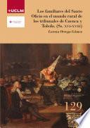 Los familiares del Santo Oficio en el mundo rural de los tribunales de Cuenca y Toledo (Ss. XVI-XVIII)