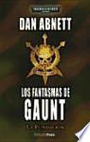 Los fantasmas de Gaunt. La fundación.