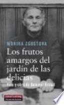 Los frutos amargos del jardín de las delicias: Biografía de Bohumil Hrabal