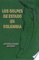 Los golpes de Estado en Colombia