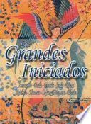 Los Grandes Iniciados = The Great Initiators