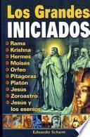 Los grandes iniciados/ The Great Initiators