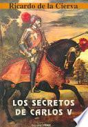 Los grandes secretos de Carlos V