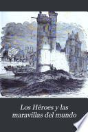 Los Héroes y las maravillas del mundo
