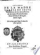 Los libros de la madre Teresa de Iesus fundadora de los monesterios de monjas y frayles Carmelitas descalcos de la primera regla. En la hoja se sigue se dizen los libros que son