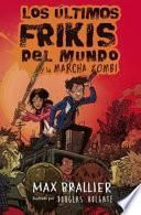 Los ltimos frikis del mundo y la marcha zombi/ The last kids on earth and the zombie parade