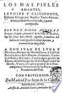 Los mas fieles amantes, Leucipe y Clitofonte, historia grieca por Aquiles Tacio Alexandrino, traduzida, censurada, y parte compuesta por don Diego Agreda y Vargas ..