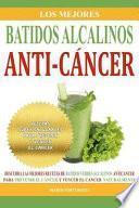 Los Mejores Batidos Alcalinos Anti-Cancer