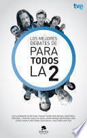 Los mejores debates de Para todos la 2