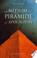 Los Nefilim y la pirámide del apocalipsis