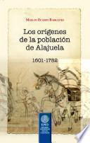 Los orígenes de la población de Alajuela 1601-1782