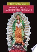 Los orígenes del nacionalismo mexicano