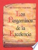 Los pergaminos de la excelencia / the Scrolls of Excellence