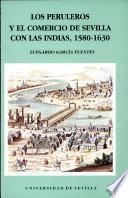 Los peruleros y el comercio de Sevilla con las Indias, 1580-1630