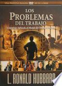 Los Problemas del Trabajo / The Problems of Work