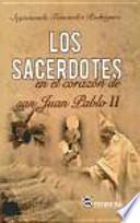 Los sacerdotes en el corazón de San Juan Pablo II