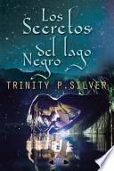 Los Secretos Del Lago Negro
