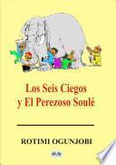 Los Seis Ciegos Y El Perezoso Soulé