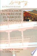 Los sucesos en Orán por el Marqués de Ardales