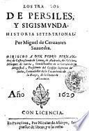 Los trabaios de Persiles, y Sigismunda. Historia setentrional. Por Miguel de Ceruantes Saauedra