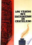 Los vascos que escribieron en castellano