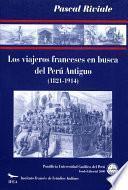 Los viajeros franceses en busca del Perú antiguo (1821-1914)