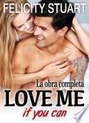 Love me (if you can) - La obra completa