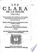 Luz Clara De La Noche Obscura. Unico exemplar de Confessores, y Penitentes, sobre la materia de Revelaciones, y Espritu de Profecia