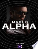 Macho Alpha